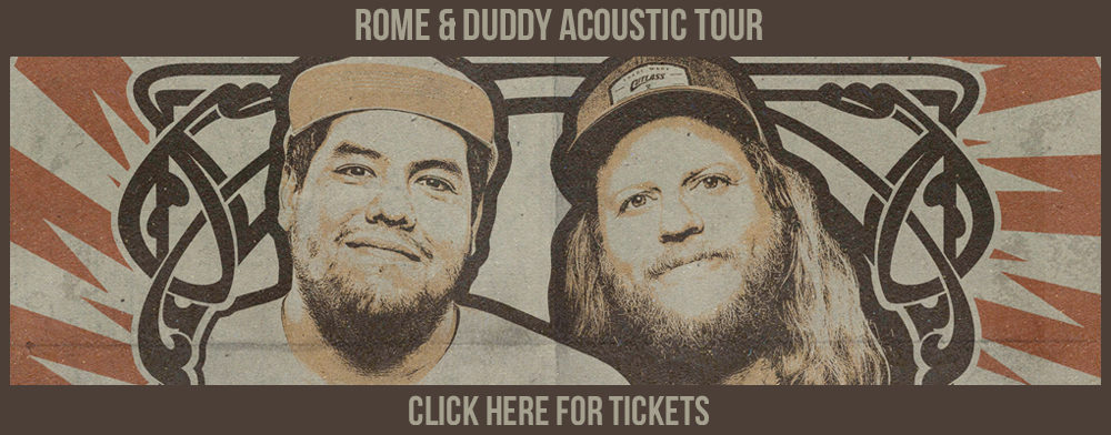 Rome & Duddy | The Friends and Family Tour